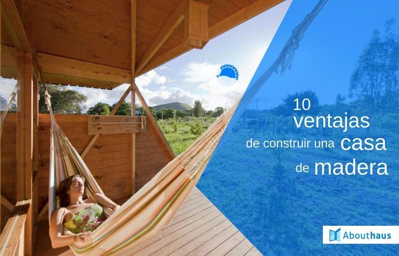 10 grandes ventajas de construir una casa de madera abouthaus Construir una casa