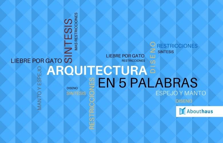 arquitectura en 5 palabras
