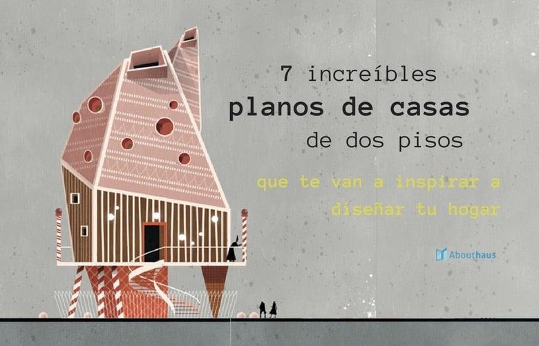 7 incre bles planos de casas de dos pisos que te van a - Como disenar planos de casas ...