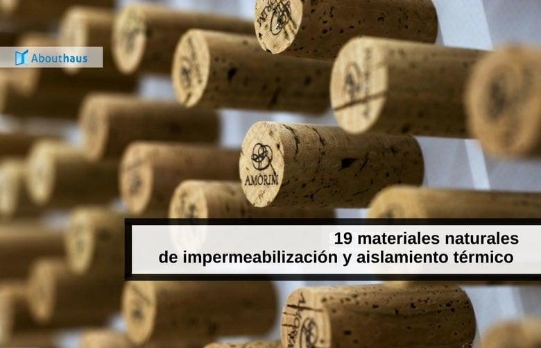 19 materiales naturales de impermeabilización y aislamiento térmico
